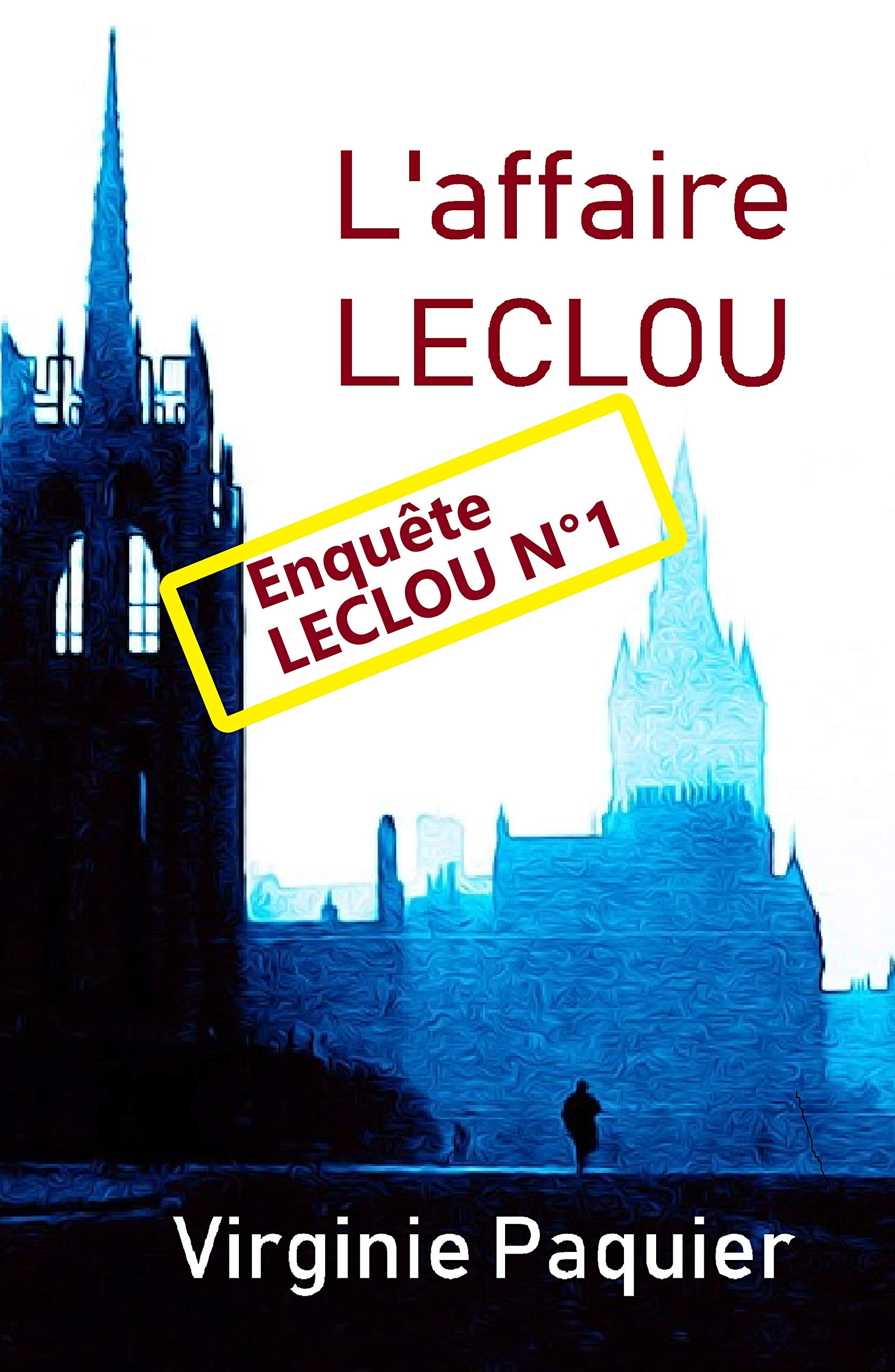 L'affaire LECLOU: (les débuts du lieutenant Leclou)