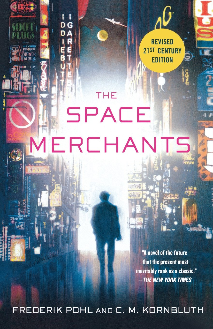 The Space Merchants: Frederik Pohl, C M Kornbluth: 9781250000156:  Amazon: Books