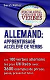 ALLEMAND: APPRENTISSAGE ACCÉLÉRÉ DE VERBS: Les 100 verbes allemands les plus utilisés avec 3600 exemples de phrase: passé, présent et futur.