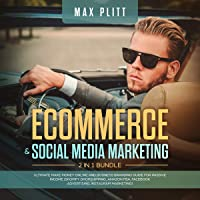 Ecommerce & Social Media Marketing, 2 in 1 Bundle: Ultimate Make Money Online And Business Branding Guide For Passive…