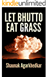 Let Bhutto Eat Grass