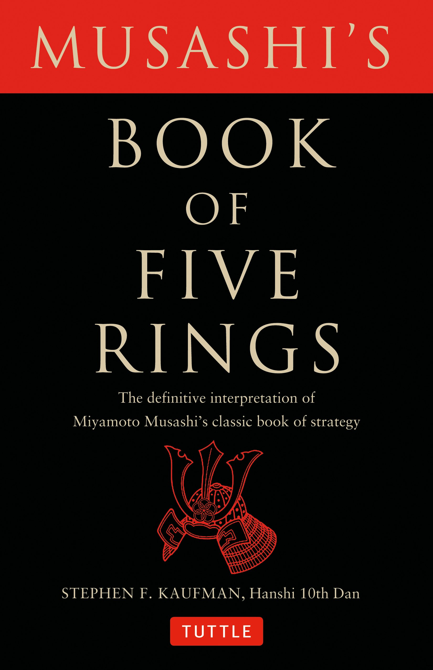 Musashis book of five rings the definitive interpretation of musashis book of five rings the definitive interpretation of miyamoto musashis classic book of strategy miyamoto musashi stephen f kaufman fandeluxe Gallery