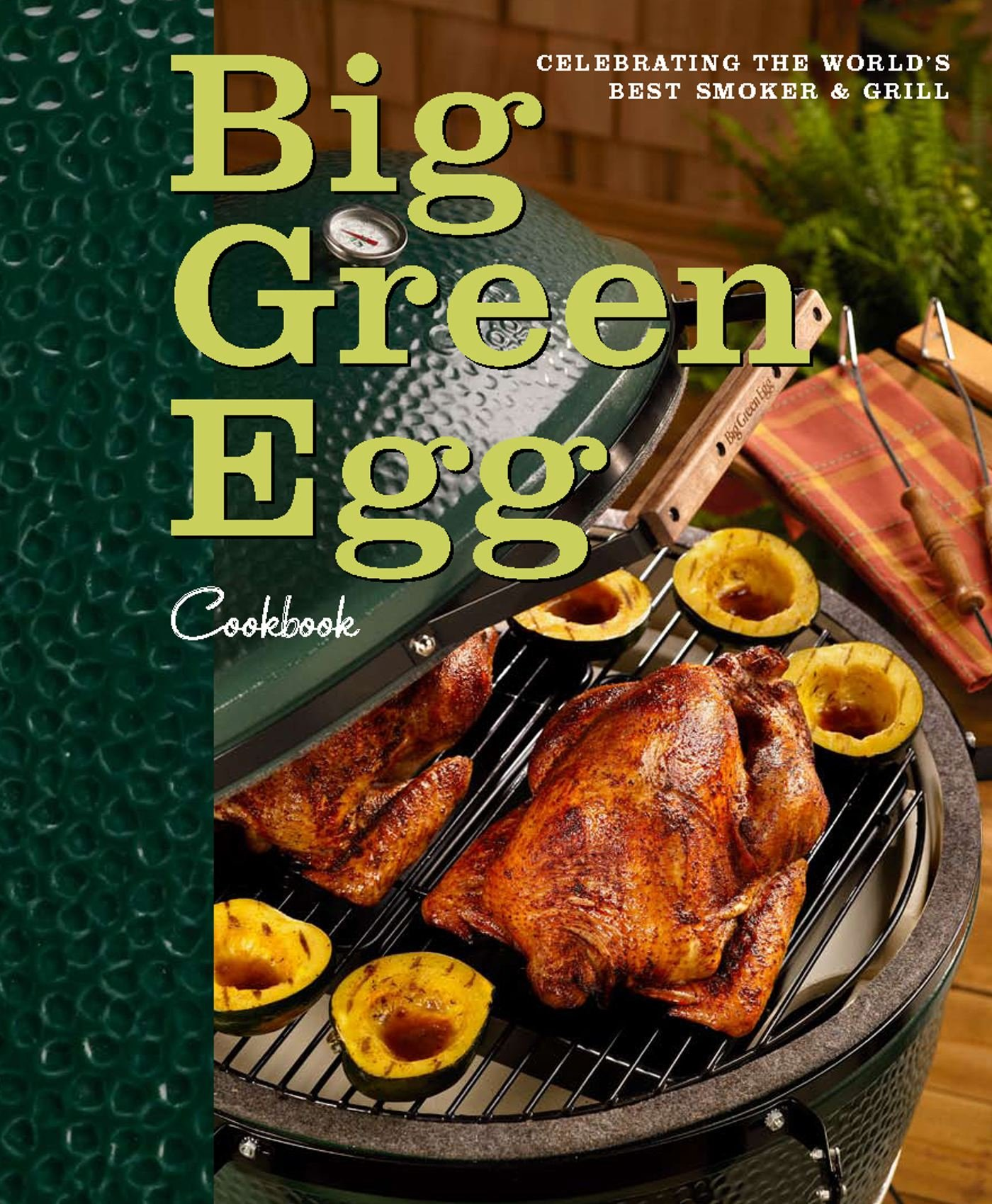 Download Big Green Egg Cookbook: Celebrating the Ultimate Cooking Experience pdf epub