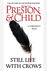 Still Life with Crows (Agent Pendergast Series Book 4) Kindle Edition