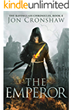 The Emperor: Book 4 of the coming-of-age epic fantasy serial (The Ravenglass Chronicles)