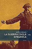 La guerra civile spagnola (Storia) (Italian Edition)