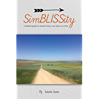SimBLISSity: A blissful guide to simple living- one step at a time