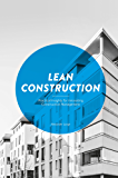 Lean Construction: Practical Insights for innovating Construction Management (English Edition)
