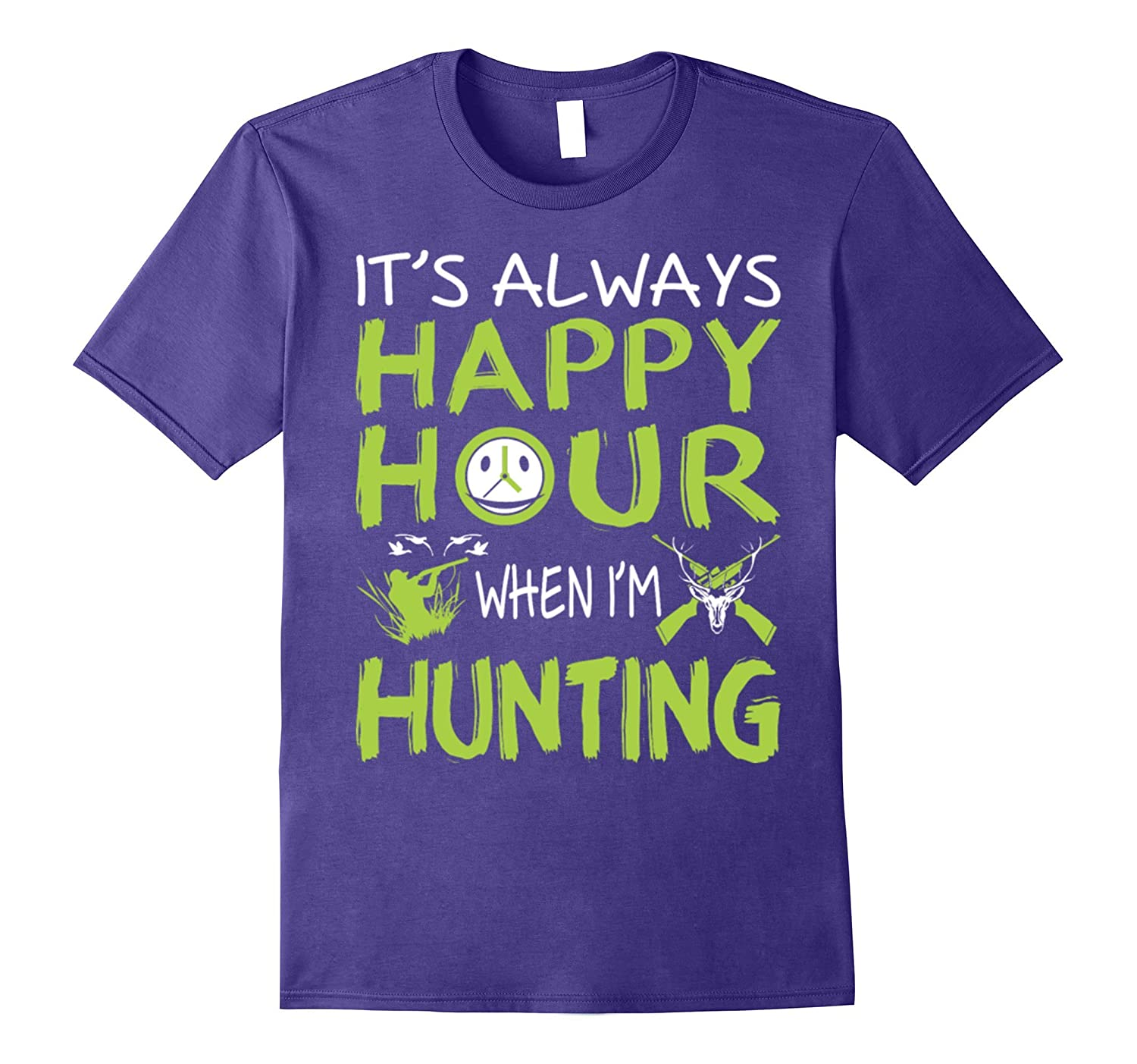 Cute Always Happy Hour When Im Hunting Outdoors T Shirt FL