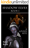 A Lover's Rite: Shadow Elves Book 1