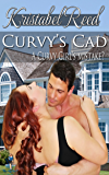 Curvy's Cad: A Curvy Girl's Mistake? (A Curvy Girl's Guide to Love Book 3)