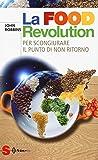 La food revolution. Per scongiurare il punto di non ritorno