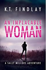 An Implacable Woman: A Sally Mellors Adventure (The Sally Mellors Adventures Book 2) Kindle Edition