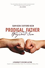 Prodigal Father Wayward Son: A Roadmap to Reconciliation Kindle Edition
