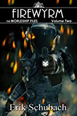 Worldship Files: Firewyrm Kindle Edition