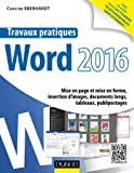 Travaux pratiques avec Word 2016 : Mise en page et mise en forme, insertion d'images, documents longs, tableaux, publipostages