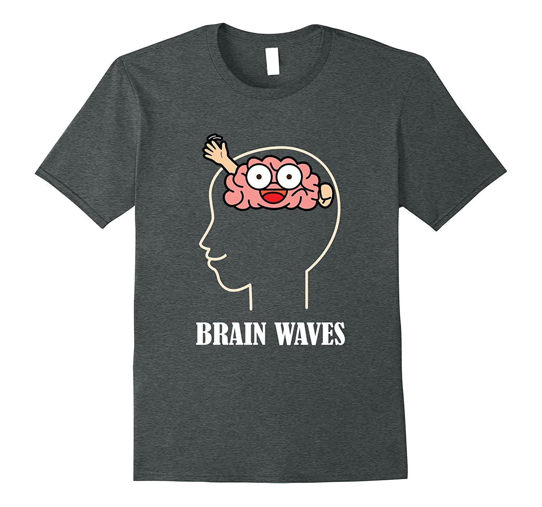 Brain Waves Funny Pun T-Shirt Science Biology Geek Gift