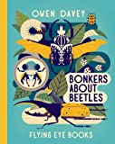 Bonkers About Beetles (Owen Davey)