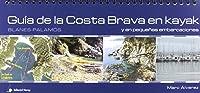 Guía De La Costa Brava En Kayak Y En Pequeñas