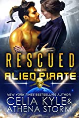 Rescued by the Alien Pirate: Science Fiction Alien Romance (Mates of the Kilgari Book 1) Kindle Edition
