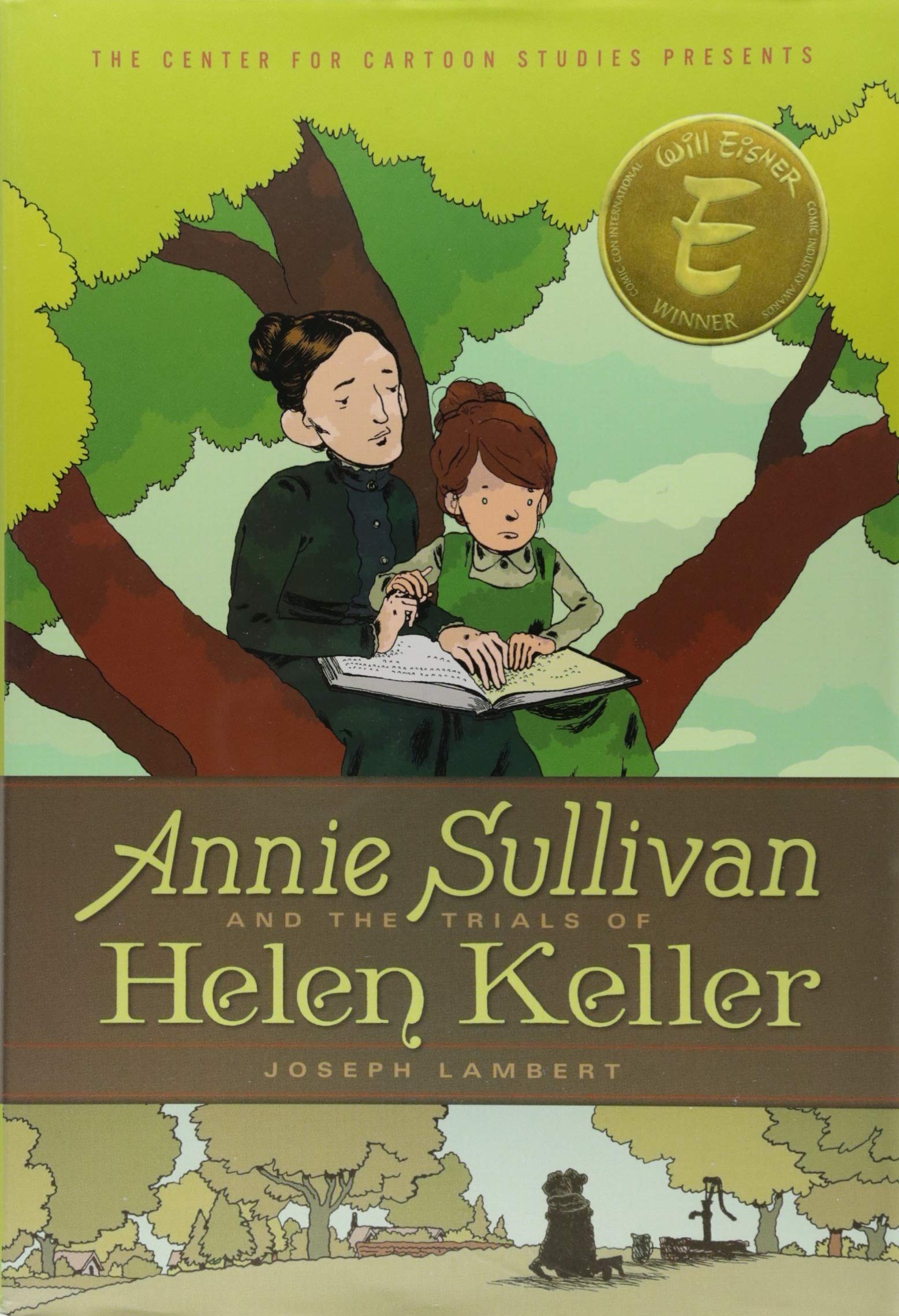 Annie Sullivan and the Trials of Helen Keller (A Center for Cartoon Studies Graphic Novel)
