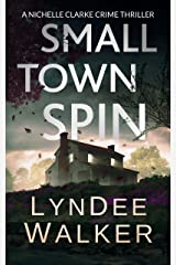 Small Town Spin: A Nichelle Clarke Crime Thriller Kindle Edition
