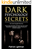Dark Psychology Secrets: The Covert Sociopath Next Door  –  How To Spot Sociopaths And Break Free From Covert Manipulation, Exploitation, Extreme Bullying And Emotional Violence