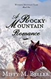 A Rocky Mountain Romance (Wyoming Mountain Tales Book 2)
