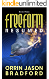 FreeForm: Resumed: An Alien First Contact Science Fiction Thriller