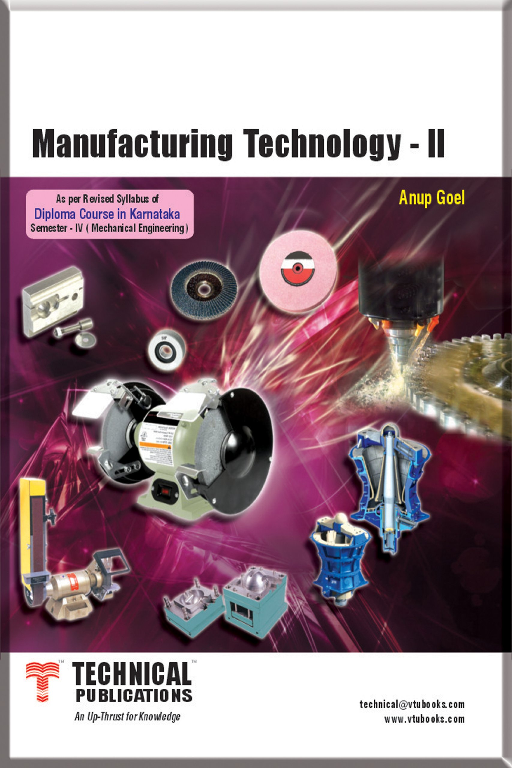 MANUFACTURING TECHNOLOGY - II: ANUP GOEL: 9789350381656
