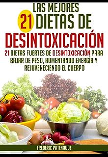 21 Mejores Dietas de Desintoxicación para Bajar de Peso, Aumentando la Energía y Rejuveneciendo el