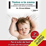 Todos a la cama [Everyone in Bed]: Cómo ayudar a tu bebé a