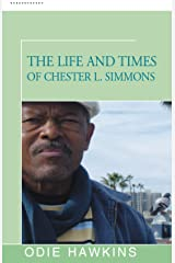 The Life and Times of Chester L. Simmons Kindle Edition
