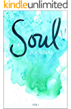 Soul Journal: A Writing Prompts Journal for Self-Discovery (Volume Book 1)