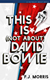 This Is (Not About) David Bowie