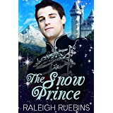 The Snow Prince: A Contemporary MM Snow Queen Retelling (An MM Fairytale Romance Book 3)