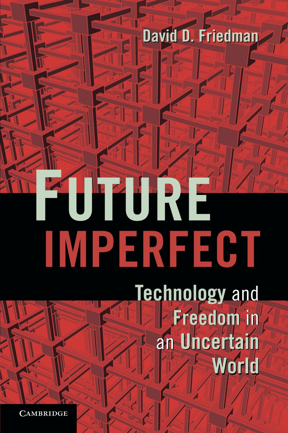 Future Imperfect: Technology and Freedom in an Uncertain World pdf