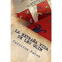 La extraña vida de Leo Glim (Spanish Edition) Mar 31, 2013
