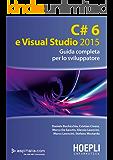 C# 6 e Visual Studio 2015: Guida completa per lo sviluppatore