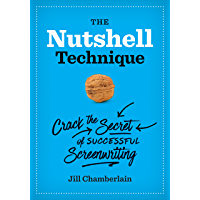 The Nutshell Technique: Crack the Secret of Successful Screenwriting (English Edition)