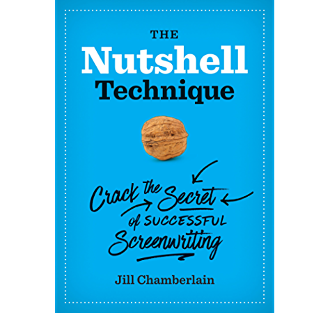 The Nutshell Technique: Crack the Secret of Successful Screenwriting (English Edition) eBook: Chamberlain, Jill: Amazon.es: Tienda Kindle