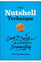 The Nutshell Technique: Crack the Secret of Successful Screenwriting Kindle Edition