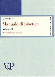 MANUALE DI BIOETICA ELIO SGRECCIA PDF