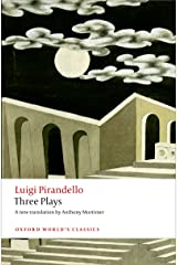 Three Plays: Six Characters in Search of an Author, Henry IV, The Mountain Giants (Oxford World's Classics) Kindle Edition