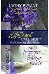 THE FRAGRANCE OF CRUSHED VIOLETS (LifeSword Bible Study Book 1) Kindle Edition
