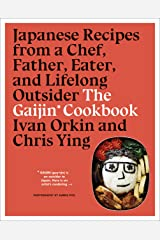 The Gaijin Cookbook: Japanese Recipes from a Chef, Father, Eater, and Lifelong Outsider Hardcover