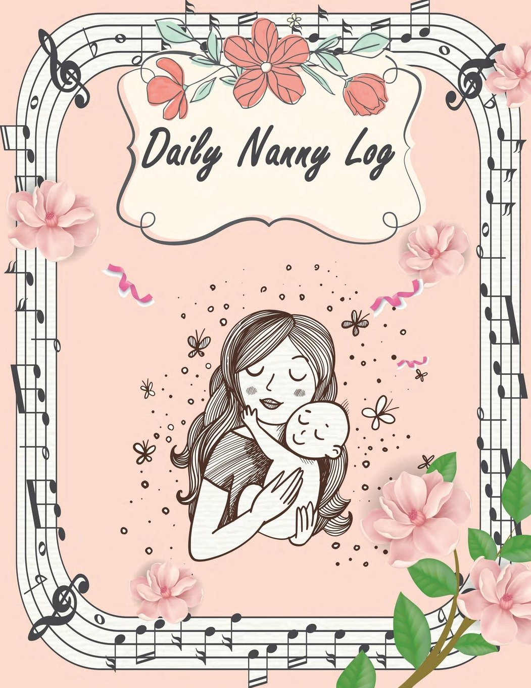 """Read Online Daily Nanny Log: Lovely mother, Breastfeeding Journal, Baby Newborn Diapers, Childcare Nanny Report Book, Kids Record, Kids Healthy Activities 120 pages 8.5"""" x 11"""" PDF"""