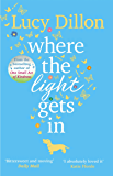 Where The Light Gets In: The Sunday Times bestseller (English Edition)