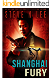 Shanghai Fury: Action-Packed Revenge & Gripping Vigilante Justice (Angel of Darkness Thriller, Noir & Hardboiled Crime Fiction Book 8)