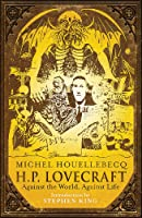 H. P. Lovecraft: Against The World Against